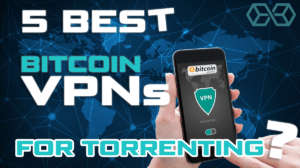 5 Best VPN Services for Torrenting – Bitcoin Accepted [New Guide 2019]