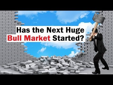 Has the Next Major BULL Market Started?